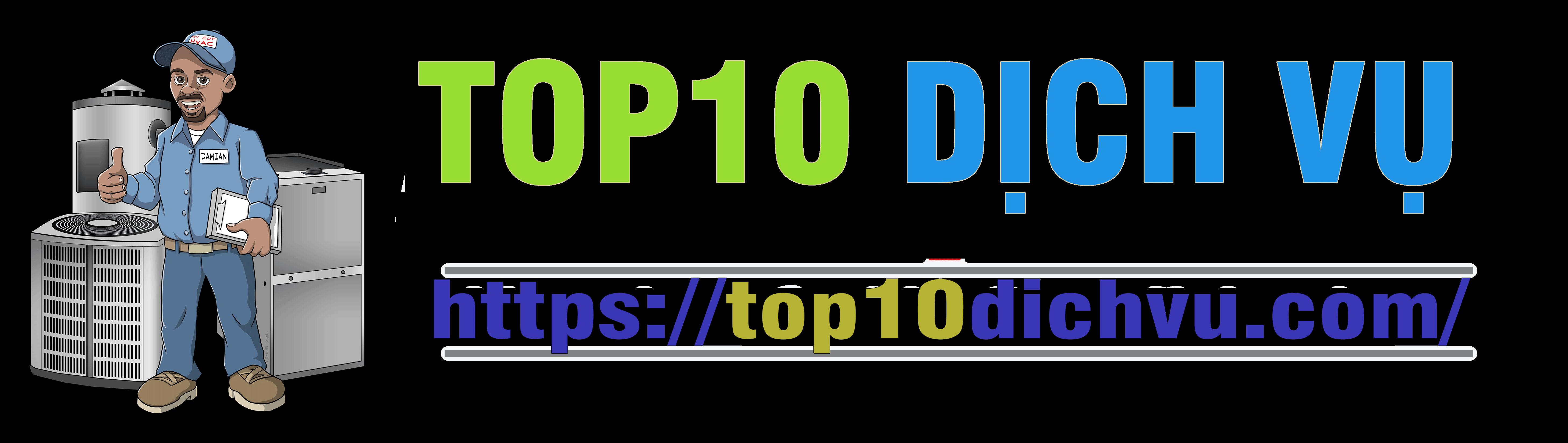 TOP10DICHVU.COM – Cung cấp Dịch Vụ – Sản Phẩm uy tín chất lượng trên toàn quốc.